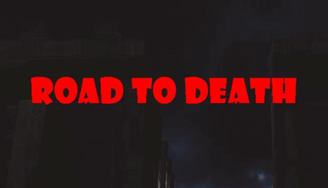 Road To Death Download Free For PC